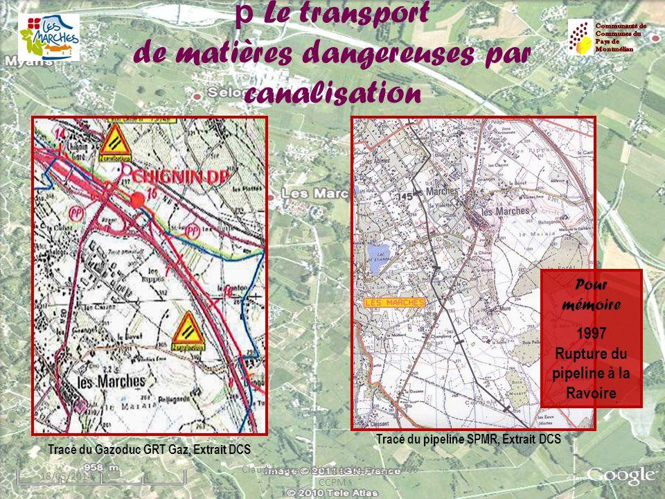 p Le transport de matières dangereuses par canalisation 18/05/201417 Claudie Leger - Chargée de mission PCS - CCPM Tracé du Gazoduc GRT Gaz, Extrait D