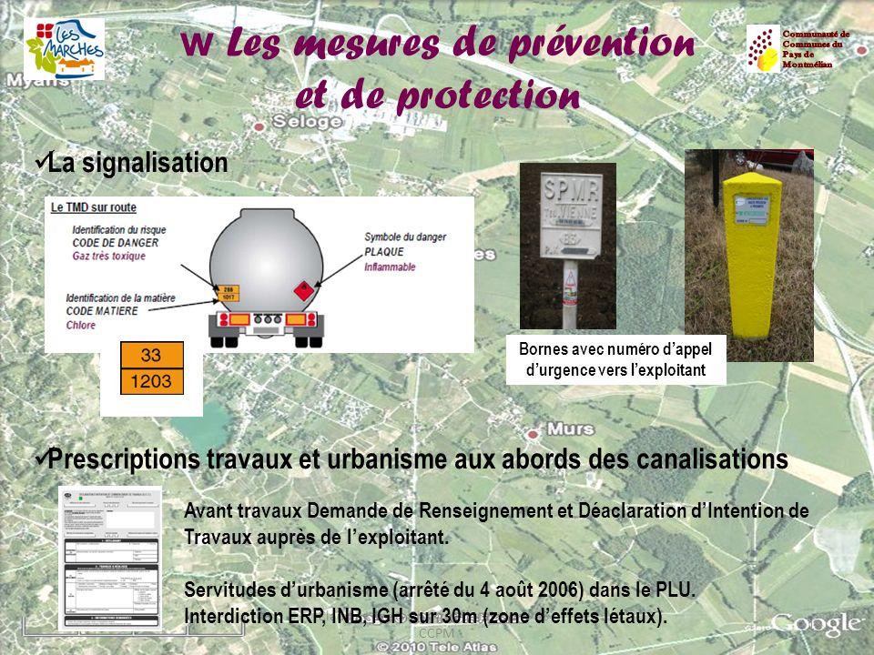 w Les mesures de prévention et de protection La signalisation Prescriptions travaux et urbanisme aux abords des canalisations 18/05/201418 Claudie Leg