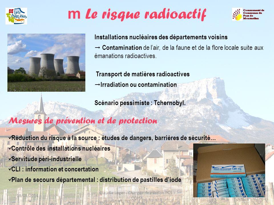 m Le risque radioactif 18/05/201421 Claudie Leger - Chargée de mission PCS - CCPM Installations nucléaires des départements voisins Contamination de l