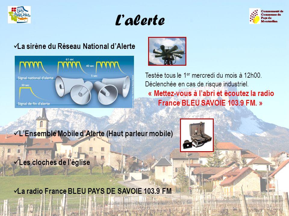 La sirène du Réseau National dAlerte LEnsemble Mobile dAlerte (Haut parleur mobile) Les cloches de léglise La radio France BLEU PAYS DE SAVOIE 103.9 F