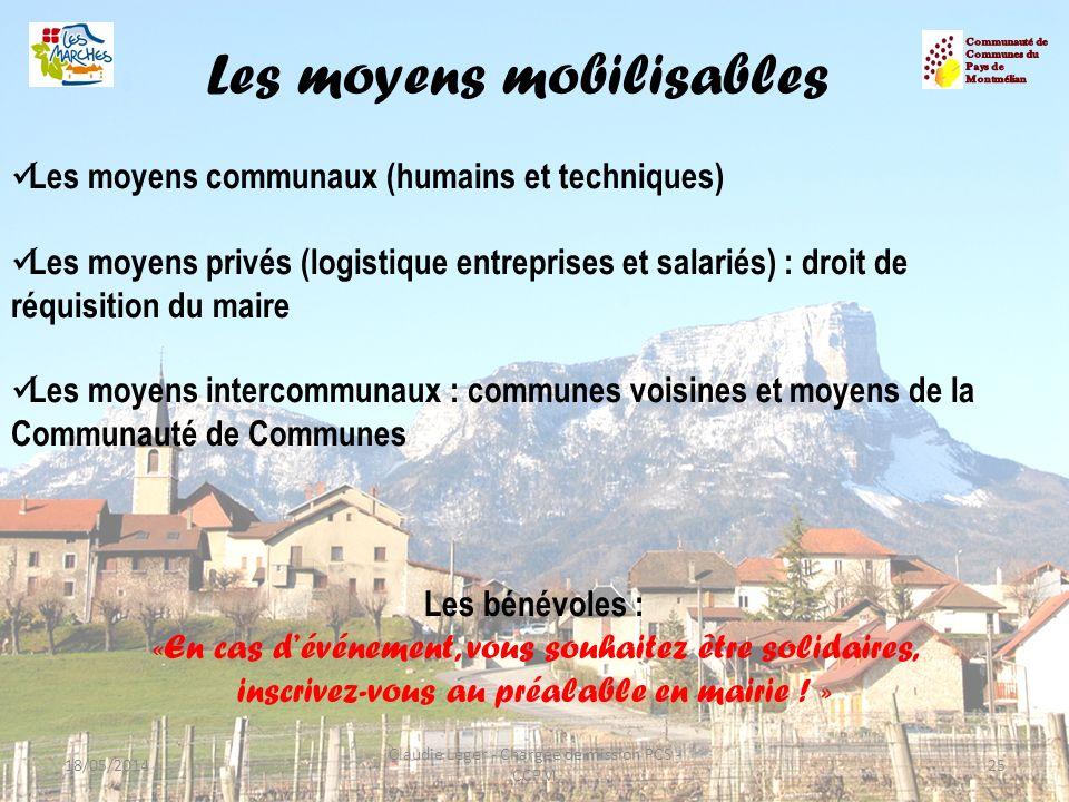Les moyens mobilisables Les moyens communaux (humains et techniques) Les moyens privés (logistique entreprises et salariés) : droit de réquisition du
