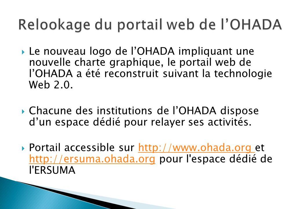 Le nouveau logo de lOHADA impliquant une nouvelle charte graphique, le portail web de lOHADA a été reconstruit suivant la technologie Web 2.0.
