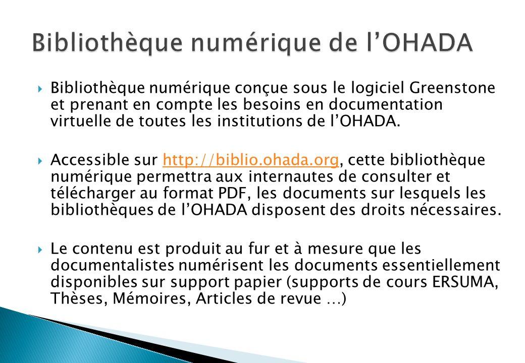 Bibliothèque numérique conçue sous le logiciel Greenstone et prenant en compte les besoins en documentation virtuelle de toutes les institutions de lOHADA.