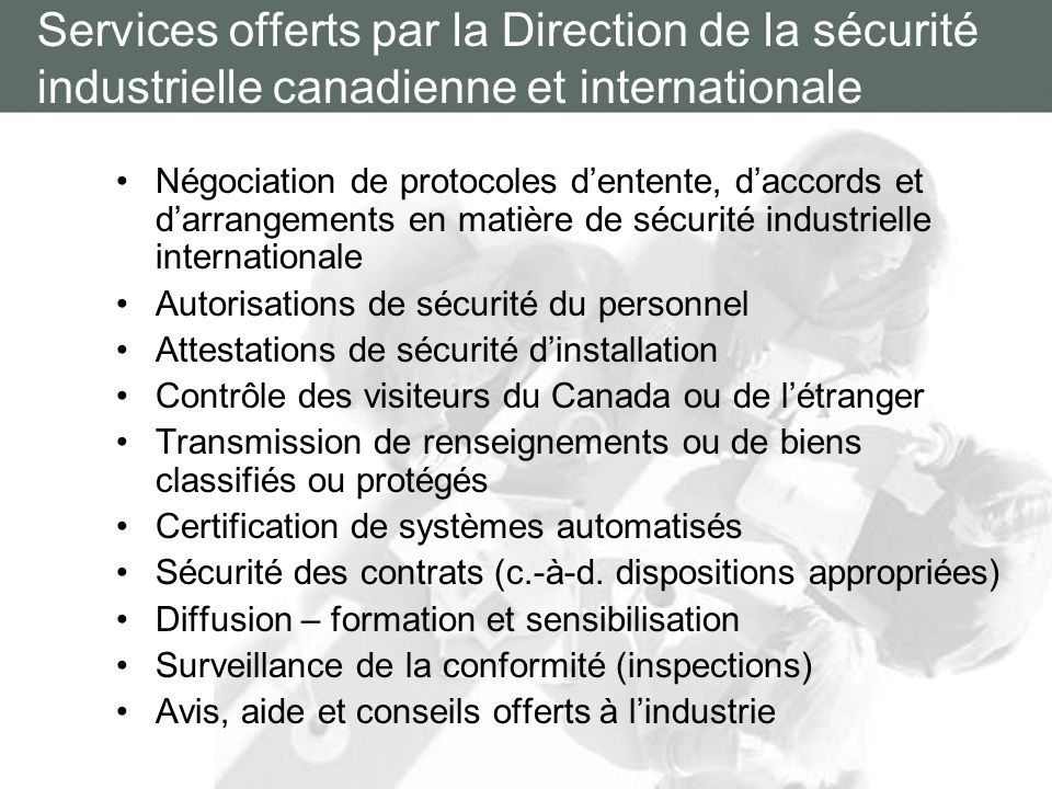 Services offerts par la Direction de la sécurité industrielle canadienne et internationale Négociation de protocoles dentente, daccords et darrangemen