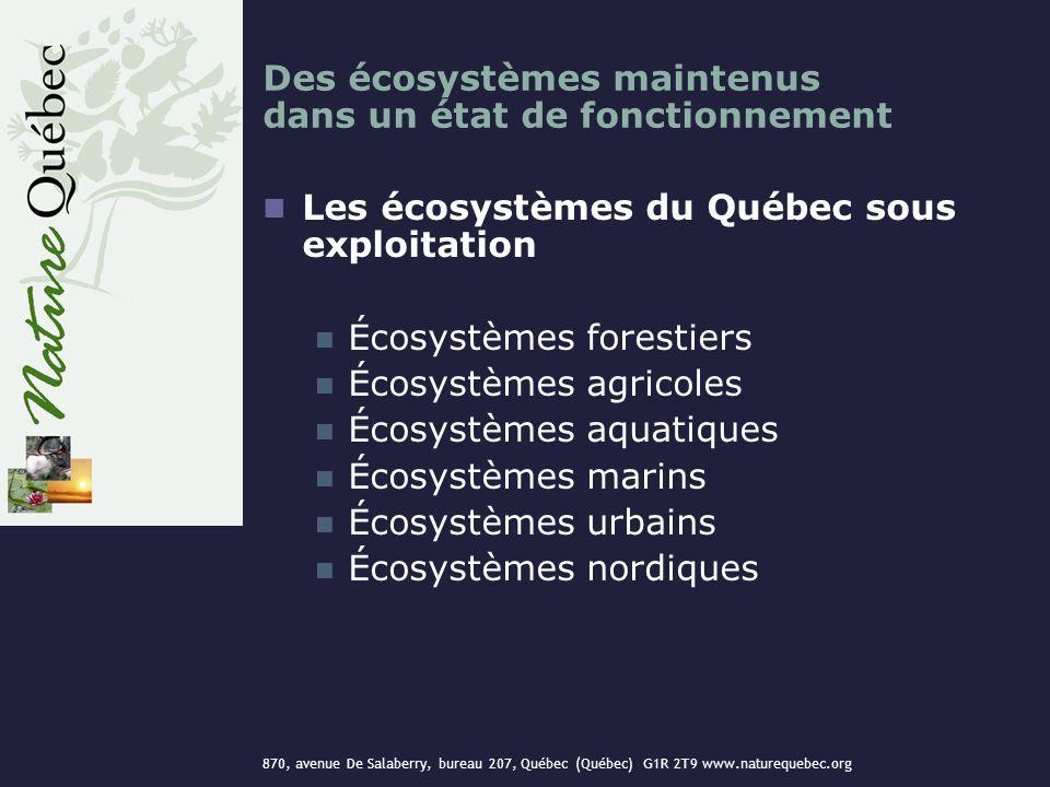 870, avenue De Salaberry, bureau 207, Québec (Québec) G1R 2T9 www.naturequebec.org Des écosystèmes maintenus dans un état de fonctionnement Les écosys