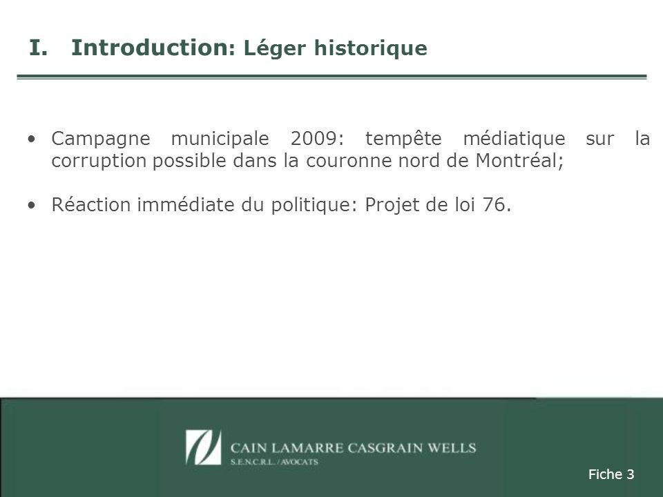Campagne municipale 2009: tempête médiatique sur la corruption possible dans la couronne nord de Montréal; Réaction immédiate du politique: Projet de loi 76.