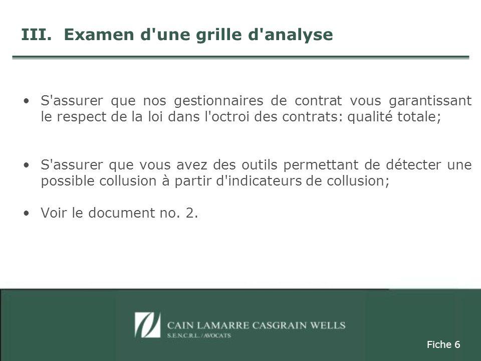S assurer que nos gestionnaires de contrat vous garantissant le respect de la loi dans l octroi des contrats: qualité totale; S assurer que vous avez des outils permettant de détecter une possible collusion à partir d indicateurs de collusion; Voir le document no.