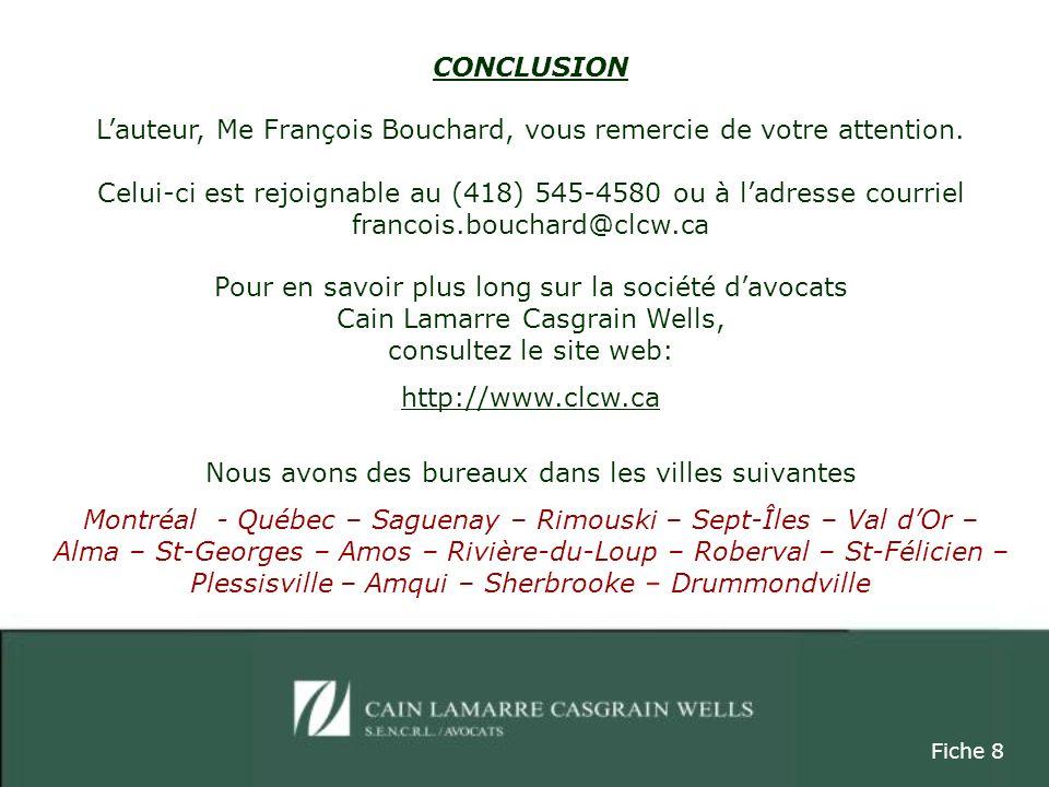 CONCLUSION Lauteur, Me François Bouchard, vous remercie de votre attention.