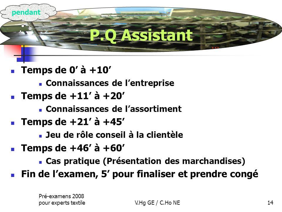 Pré-examens 2008 pour experts textileV.Hg GE / C.Ho NE14 Temps de 0 à +10 Connaissances de lentreprise Temps de +11 à +20 Connaissances de lassortimen