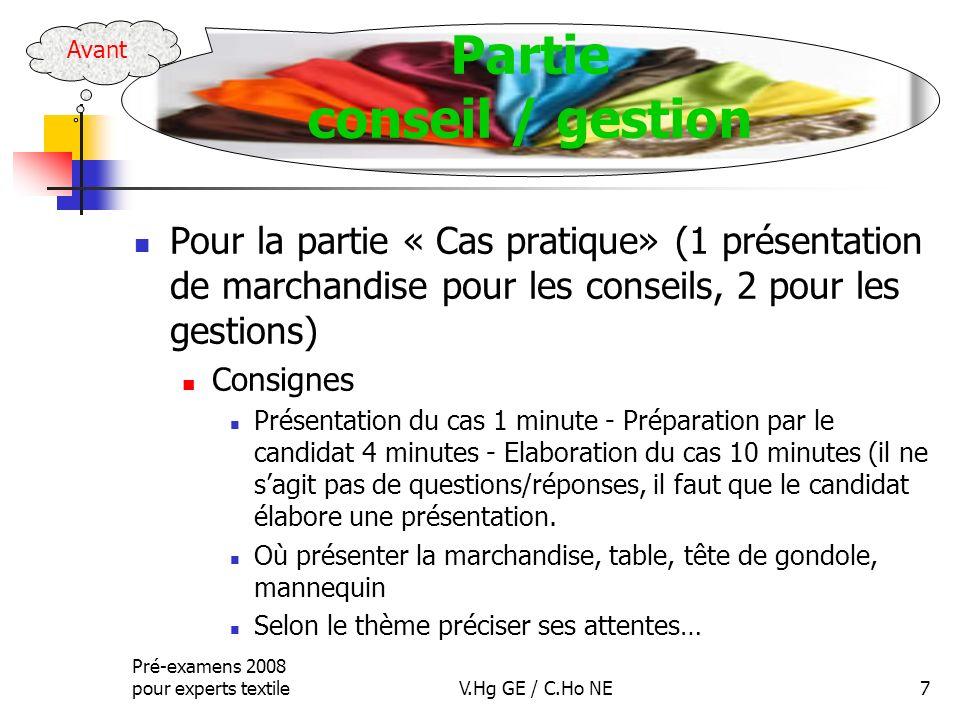 Pour la partie « Cas pratique» (1 présentation de marchandise pour les conseils, 2 pour les gestions) Consignes Présentation du cas 1 minute - Prépara