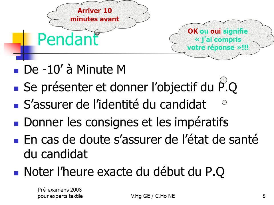 OK ou oui signifie « jai compris votre réponse »!!! Pré-examens 2008 pour experts textileV.Hg GE / C.Ho NE8 Pendant De -10 à Minute M Se présenter et