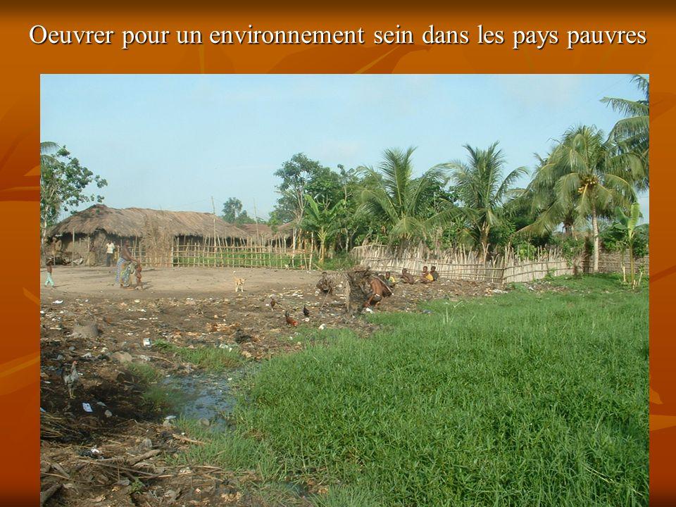 Oeuvrer pour un environnement sein dans les pays pauvres