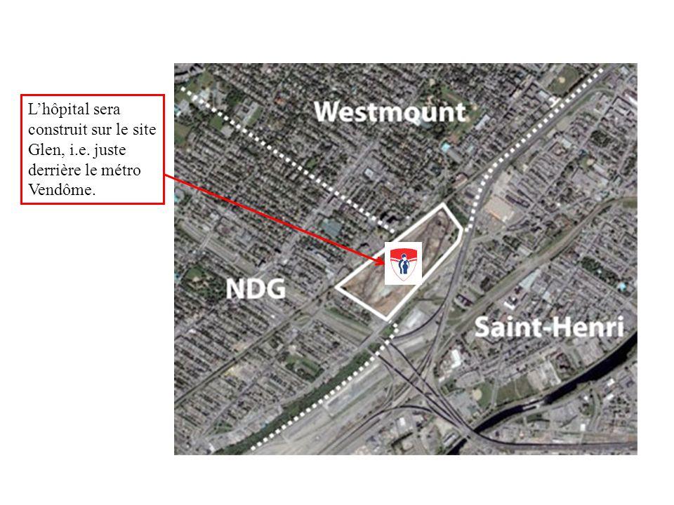 Lhôpital sera construit sur le site Glen, i.e. juste derrière le métro Vendôme.