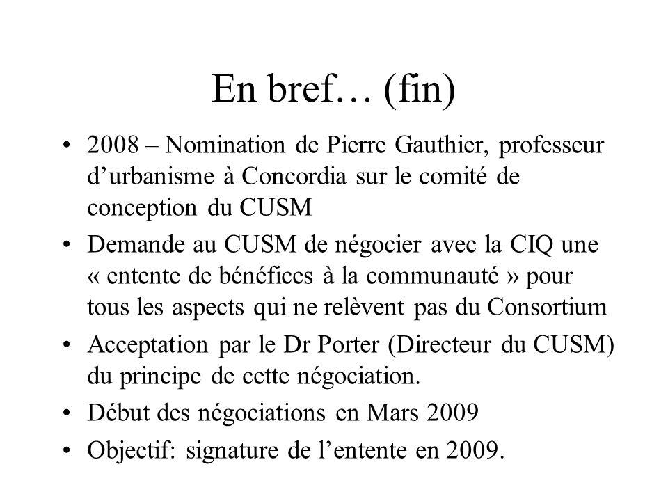 En bref… (fin) 2008 – Nomination de Pierre Gauthier, professeur durbanisme à Concordia sur le comité de conception du CUSM Demande au CUSM de négocier