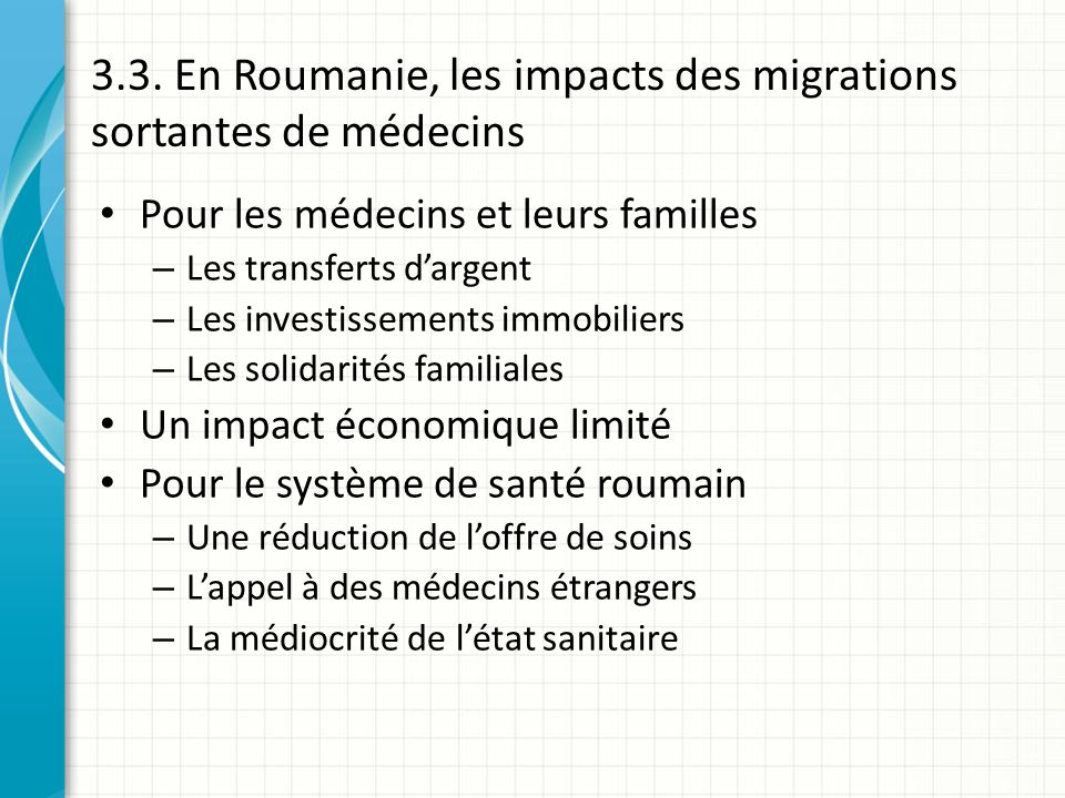 3.3. En Roumanie, les impacts des migrations sortantes de médecins Pour les médecins et leurs familles – Les transferts dargent – Les investissements
