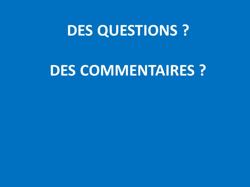 DES QUESTIONS DES COMMENTAIRES
