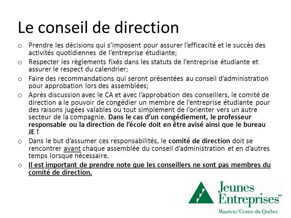 Le conseil de direction o Prendre les décisions qui simposent pour assurer lefficacité et le succès des activités quotidiennes de lentreprise étudiant