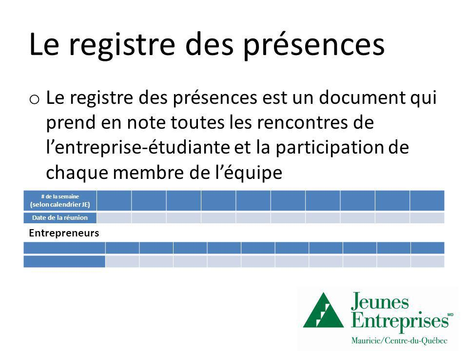 Le registre des présences o Le registre des présences est un document qui prend en note toutes les rencontres de lentreprise-étudiante et la participa