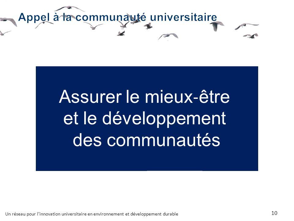 Un réseau pour linnovation universitaire en environnement et développement durable Assurer le mieux être et le développement des communautés 10