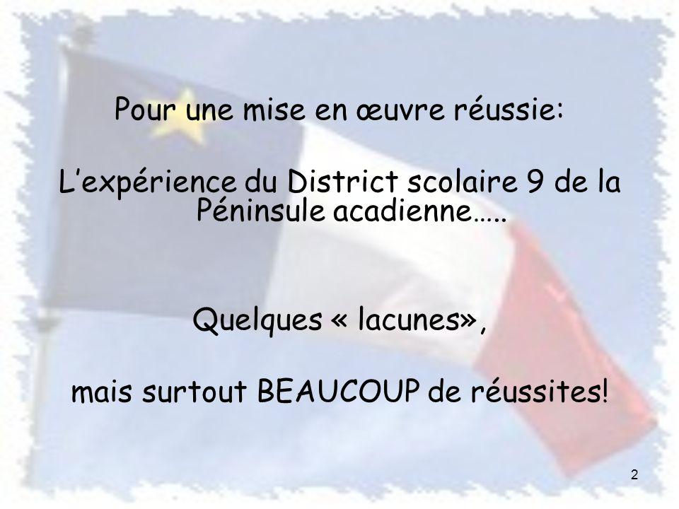 Pour une mise en œuvre réussie: Lexpérience du District scolaire 9 de la Péninsule acadienne…..