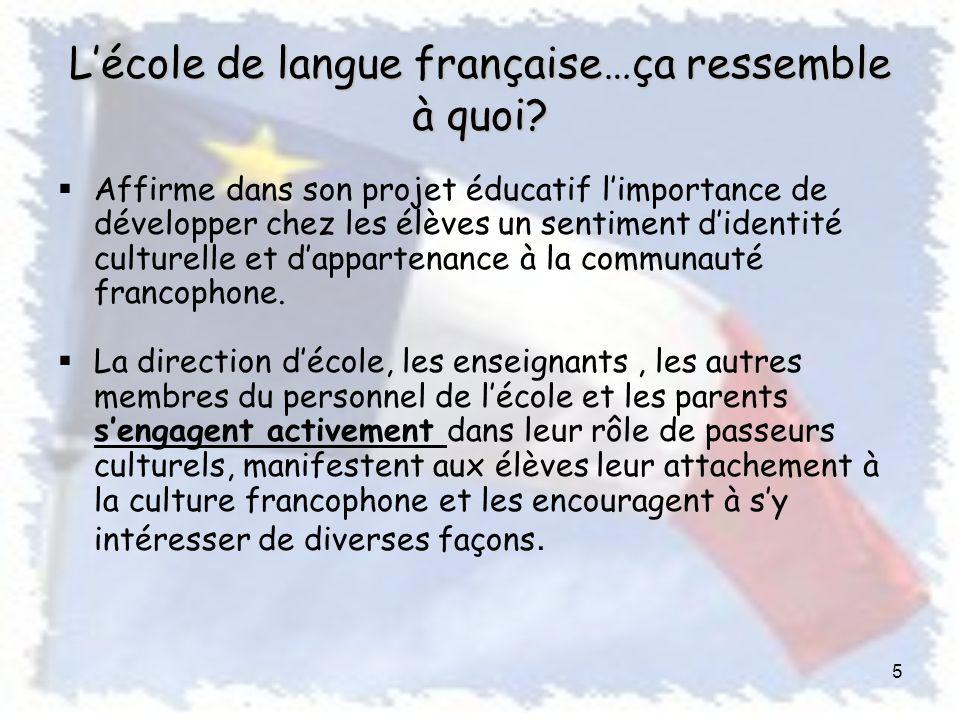 Lécole de langue française…ça ressemble à quoi.