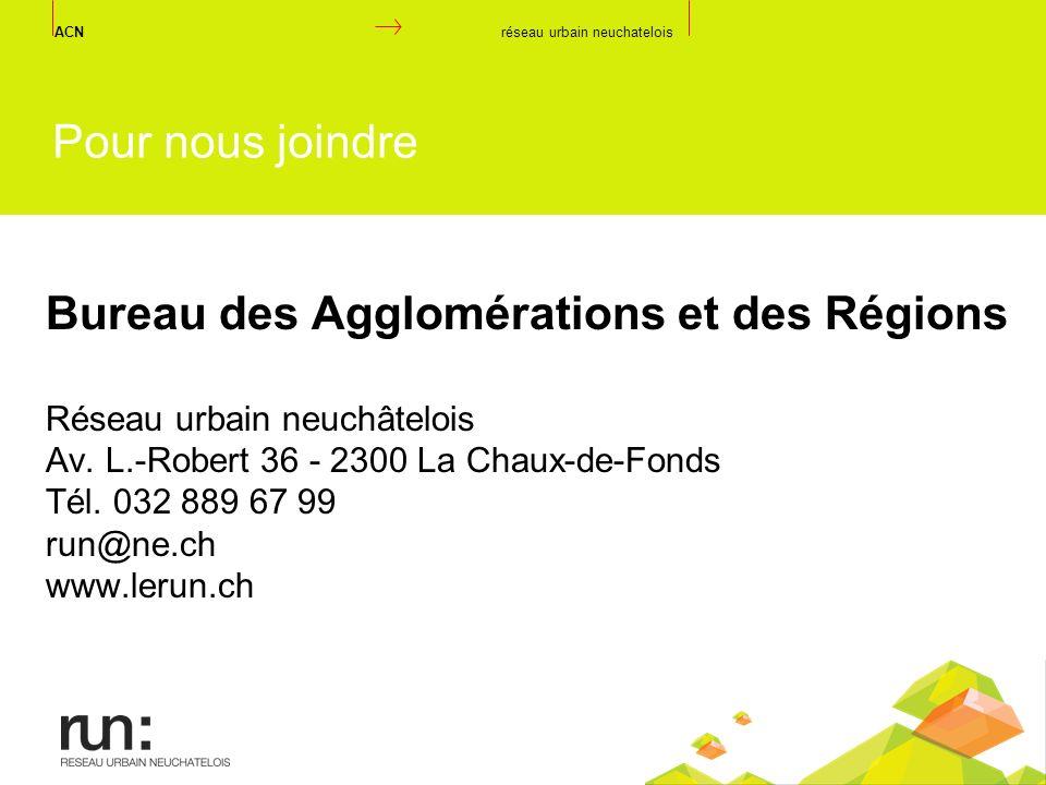 Bureau des Agglomérations et des Régions Réseau urbain neuchâtelois Av. L.-Robert 36 - 2300 La Chaux-de-Fonds Tél. 032 889 67 99 run@ne.ch www.lerun.c