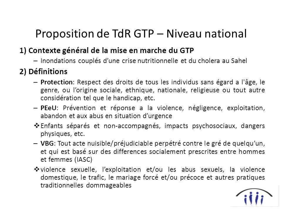 Proposition de TdR GTP – Niveau national 1) Contexte général de la mise en marche du GTP – Inondations couplés dune crise nutritionnelle et du cholera