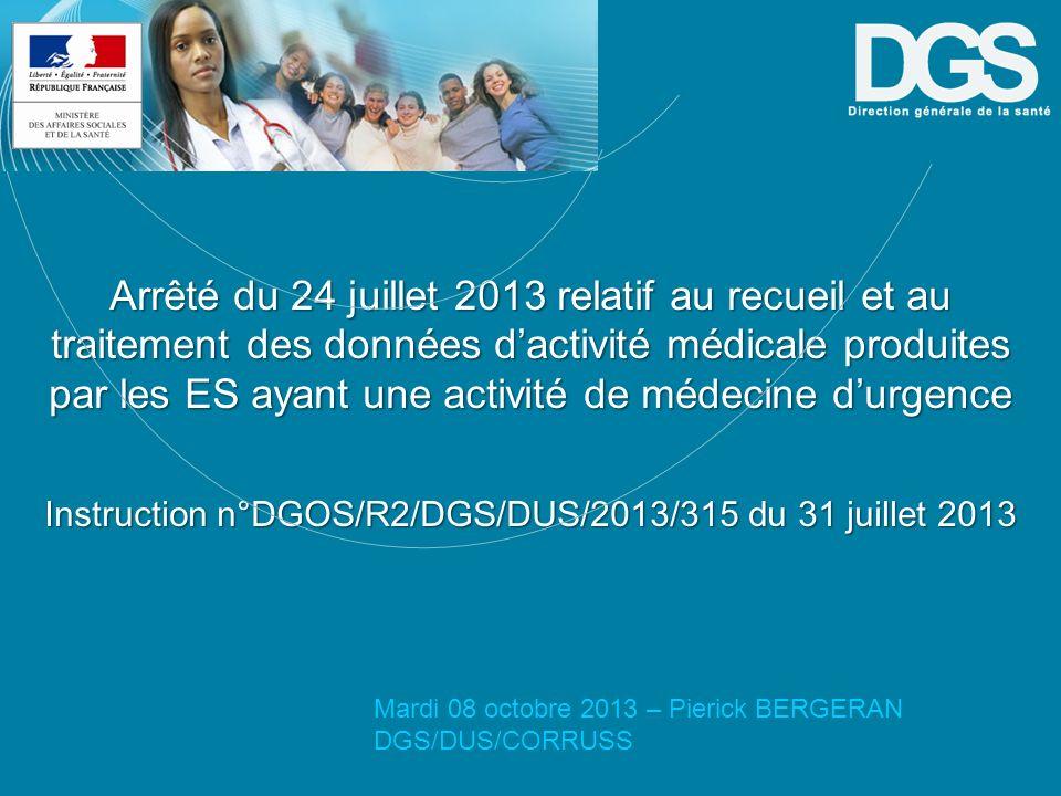 Direction générale de la Santé Arrêté du 24 juillet 2013 relatif au recueil et au traitement des données dactivité médicale produites par les ES ayant