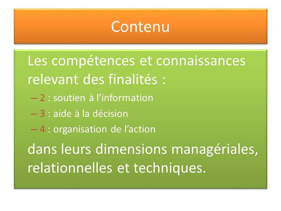 Contenu Les compétences et connaissances relevant des finalités : – 2 : soutien à linformation – 3 : aide à la décision – 4 : organisation de laction