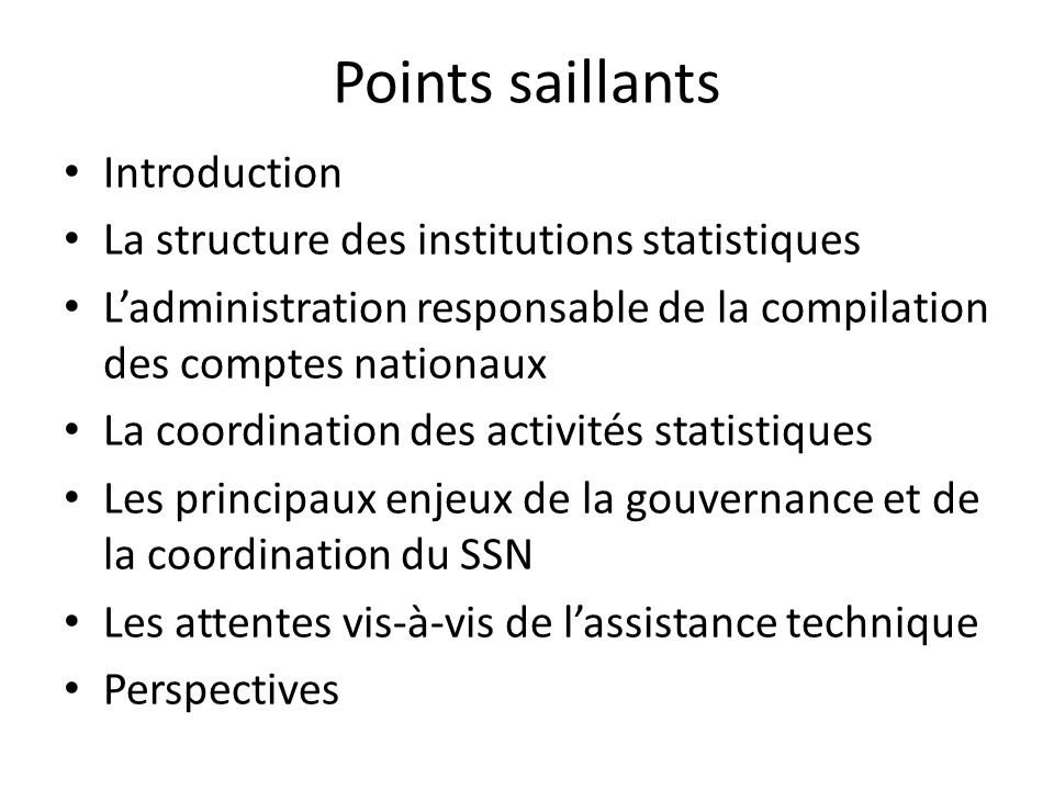 Points saillants Introduction La structure des institutions statistiques Ladministration responsable de la compilation des comptes nationaux La coordi