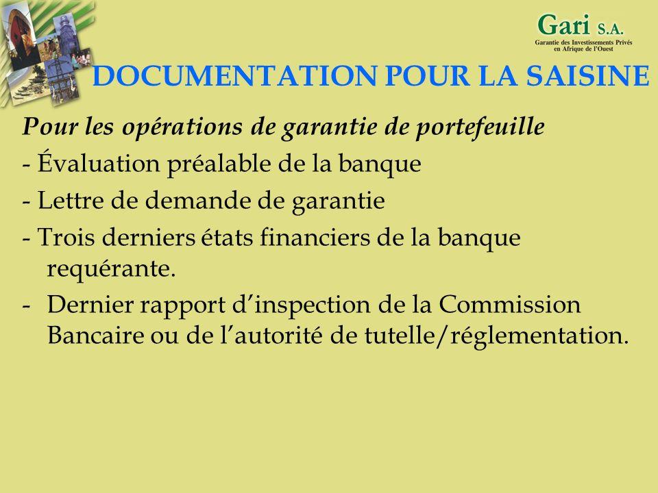 27 DOCUMENTATION POUR LA SAISINE Pour les opérations de crédit - Lettre de demande de garantie - Etude de faisabilité ou business plan du projet - Not