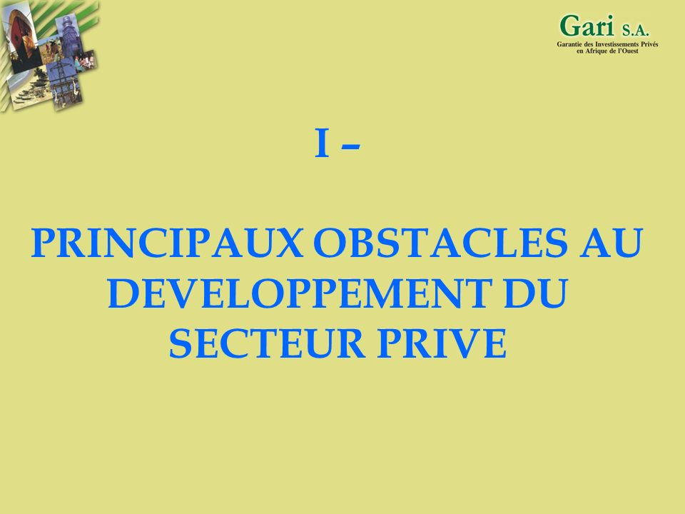 2 PLAN INTRODUCTION I – PRINCIPAUX OBSTACLES AU DEVELOPPEMENT DU SECTEUR PRIVE II – GARANTIE FINANCIERE, INSTRUMENT DE PARTAGE ET DE REDUCTION DES RIS