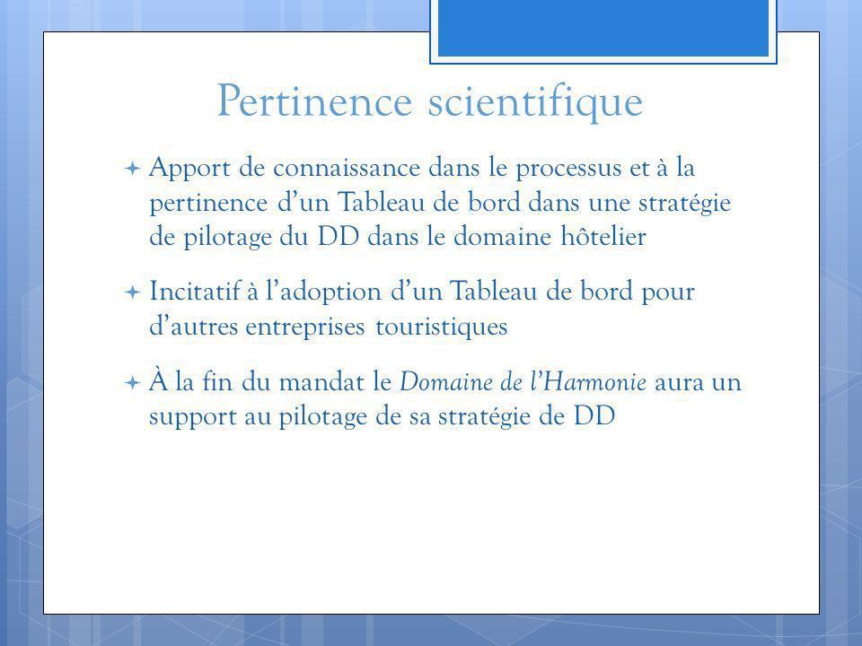 Pertinence scientifique Apport de connaissance dans le processus et à la pertinence dun Tableau de bord dans une stratégie de pilotage du DD dans le d