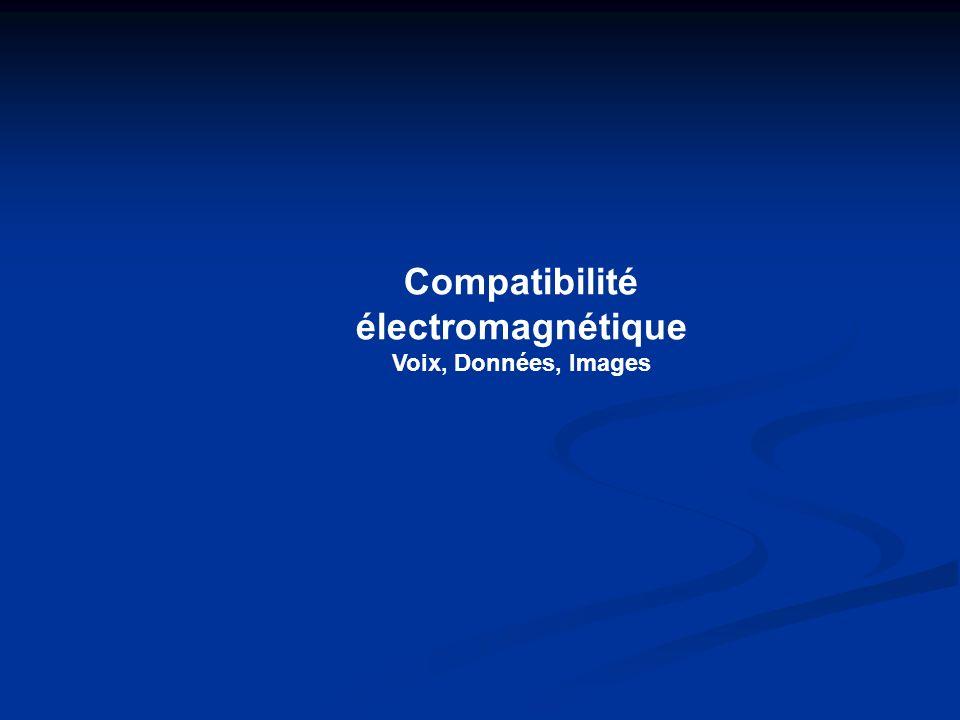 Compatibilité électromagnétique Voix, Données, Images