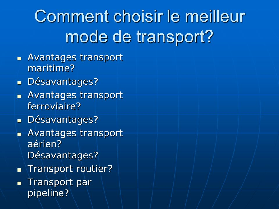 Comment choisir le meilleur mode de transport? Avantages transport maritime? Avantages transport maritime? Désavantages? Désavantages? Avantages trans