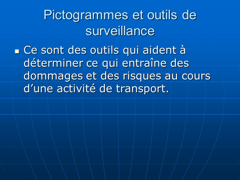 Pictogrammes et outils de surveillance Ce sont des outils qui aident à déterminer ce qui entraîne des dommages et des risques au cours dune activité d