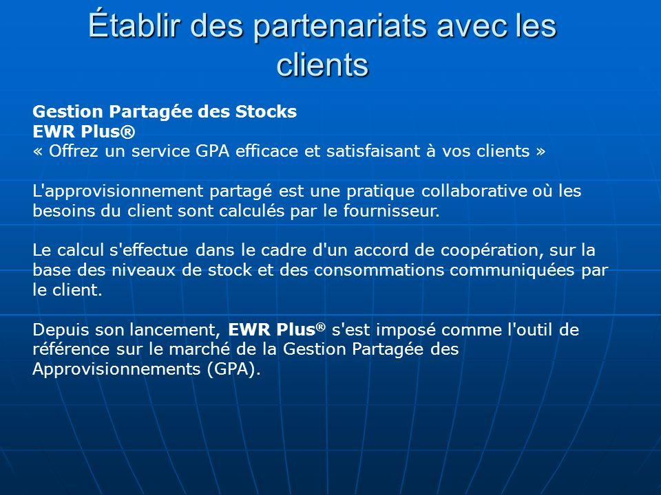 Établir des partenariats avec les clients Gestion Partagée des Stocks EWR Plus® « Offrez un service GPA efficace et satisfaisant à vos clients » L'app