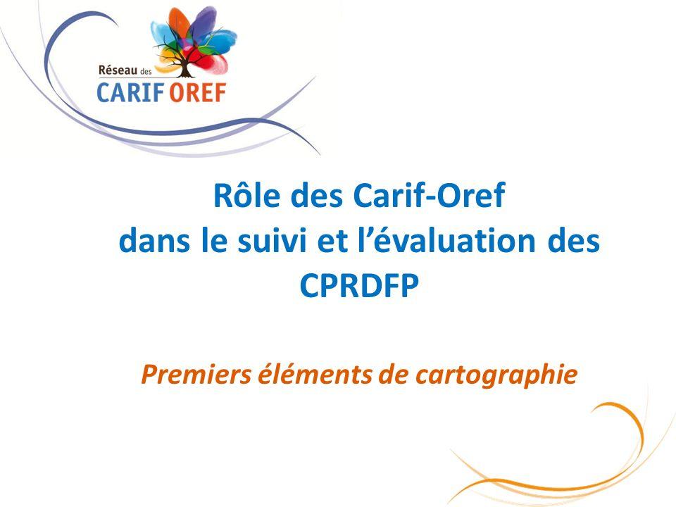 Rôle des Carif-Oref dans le suivi et lévaluation des CPRDFP Premiers éléments de cartographie