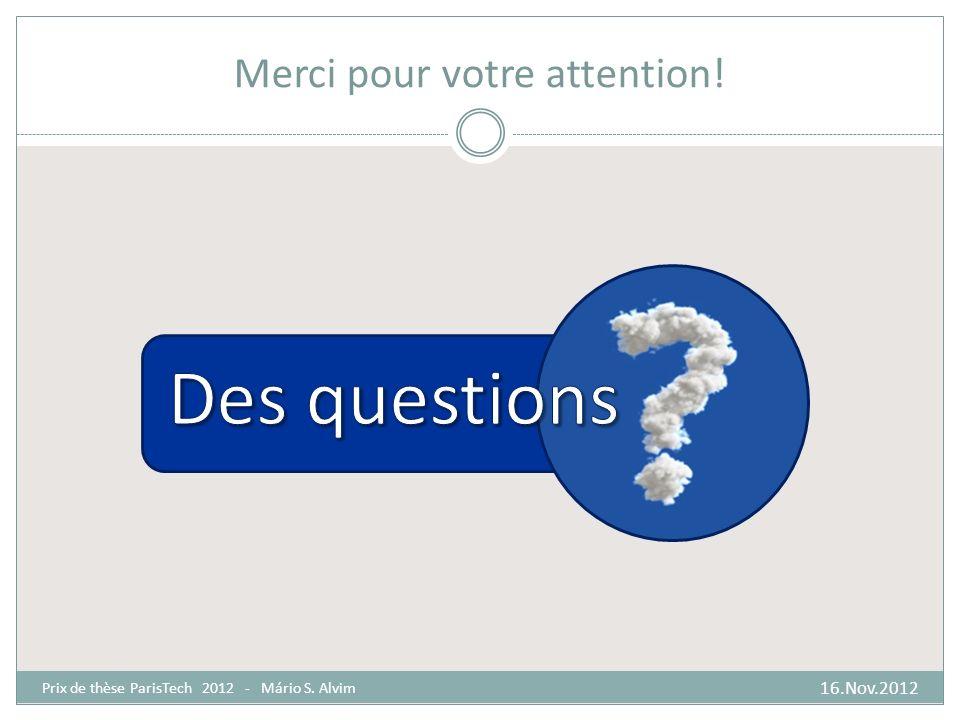 Merci pour votre attention! 16.Nov.2012 Prix de thèse ParisTech 2012 - Mário S. Alvim