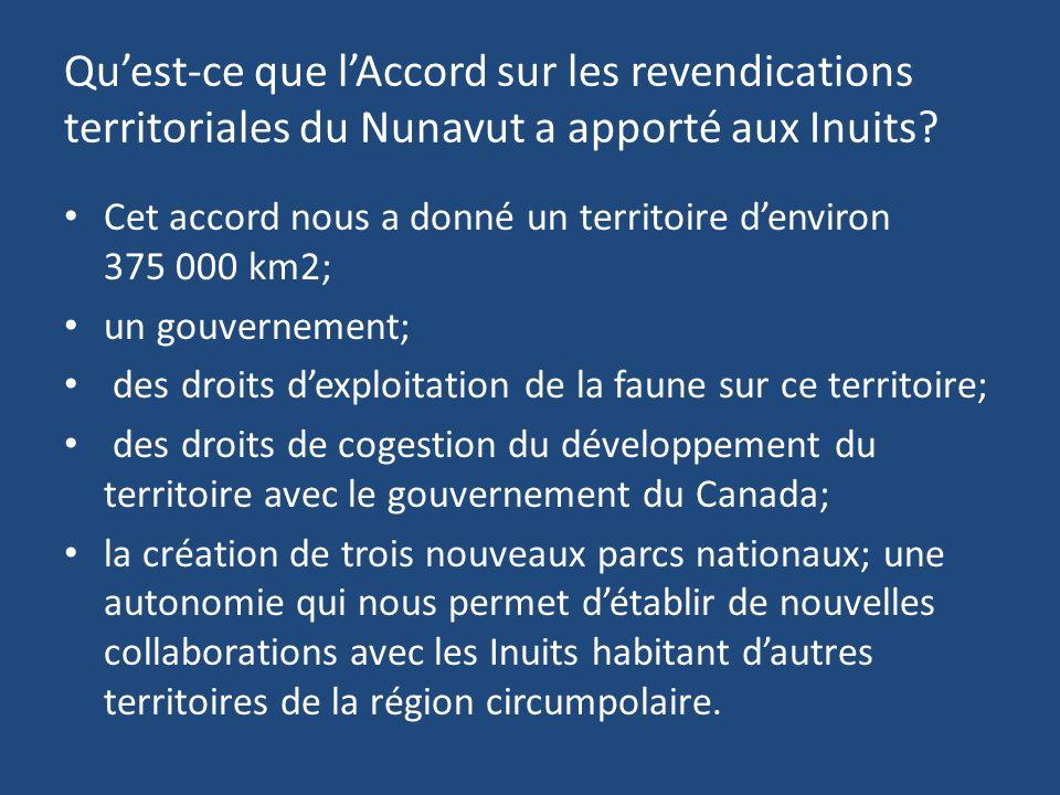 Quest-ce que lAccord sur les revendications territoriales du Nunavut a apporté aux Inuits.