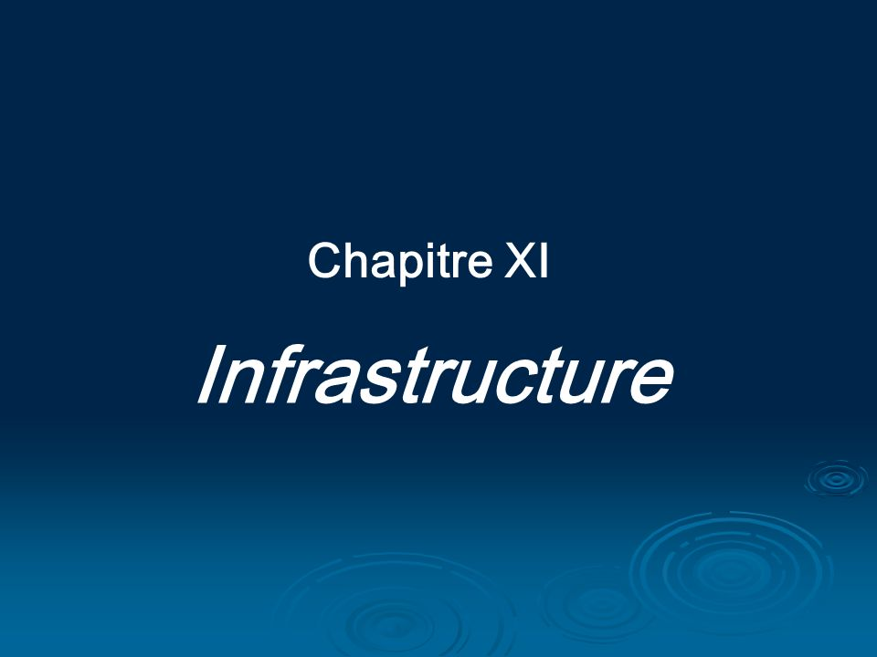 Chapitre XI Infrastructure