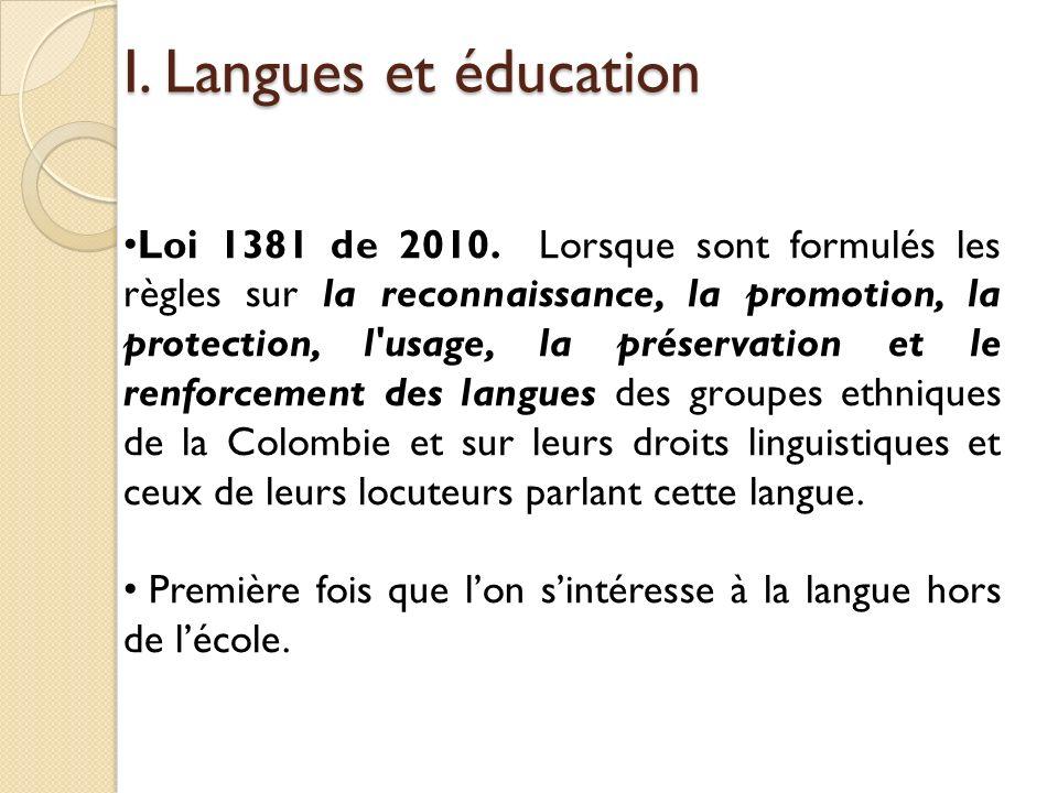 I. Langues et éducation Loi 1381 de 2010.