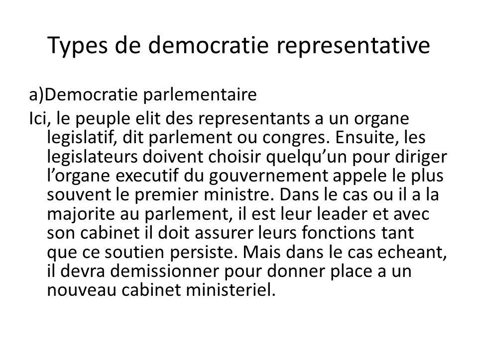 Types de democratie representative a)Democratie parlementaire Ici, le peuple elit des representants a un organe legislatif, dit parlement ou congres.