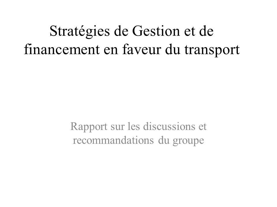 Stratégies de Gestion et de financement en faveur du transport Rapport sur les discussions et recommandations du groupe