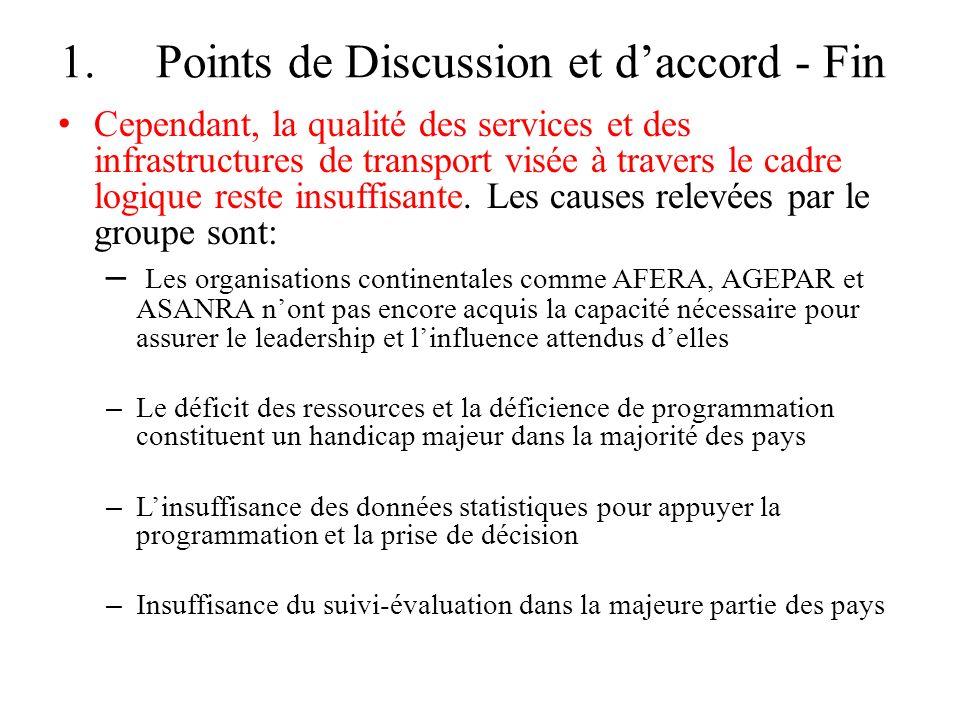 1.Points de Discussion et daccord - Fin Cependant, la qualité des services et des infrastructures de transport visée à travers le cadre logique reste