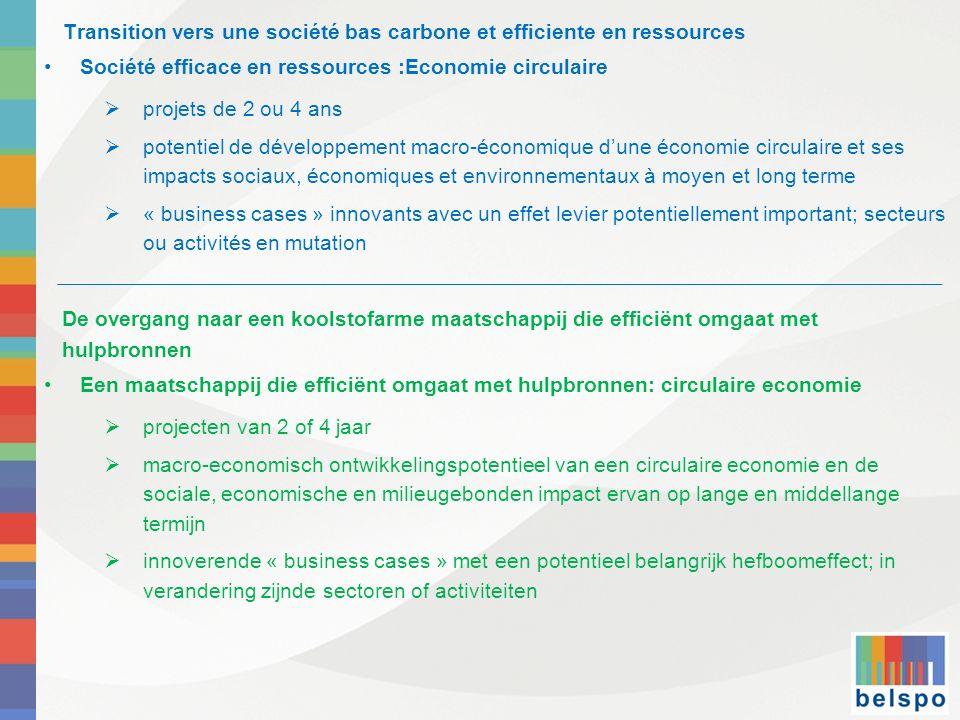 Transition vers une société bas carbone et efficiente en ressources Société efficace en ressources :Economie circulaire projets de 2 ou 4 ans potentie