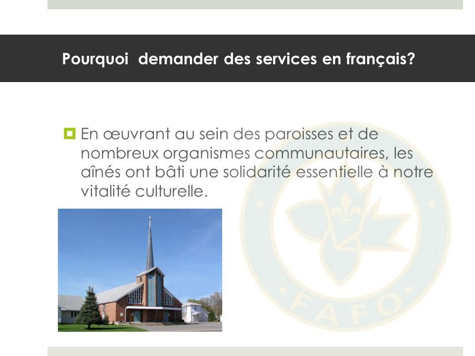 Pourquoi demander des services en français.