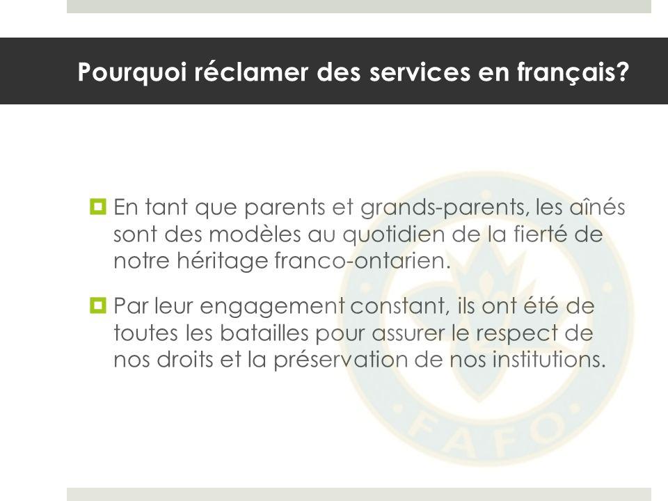 Pourquoi réclamer des services en français.