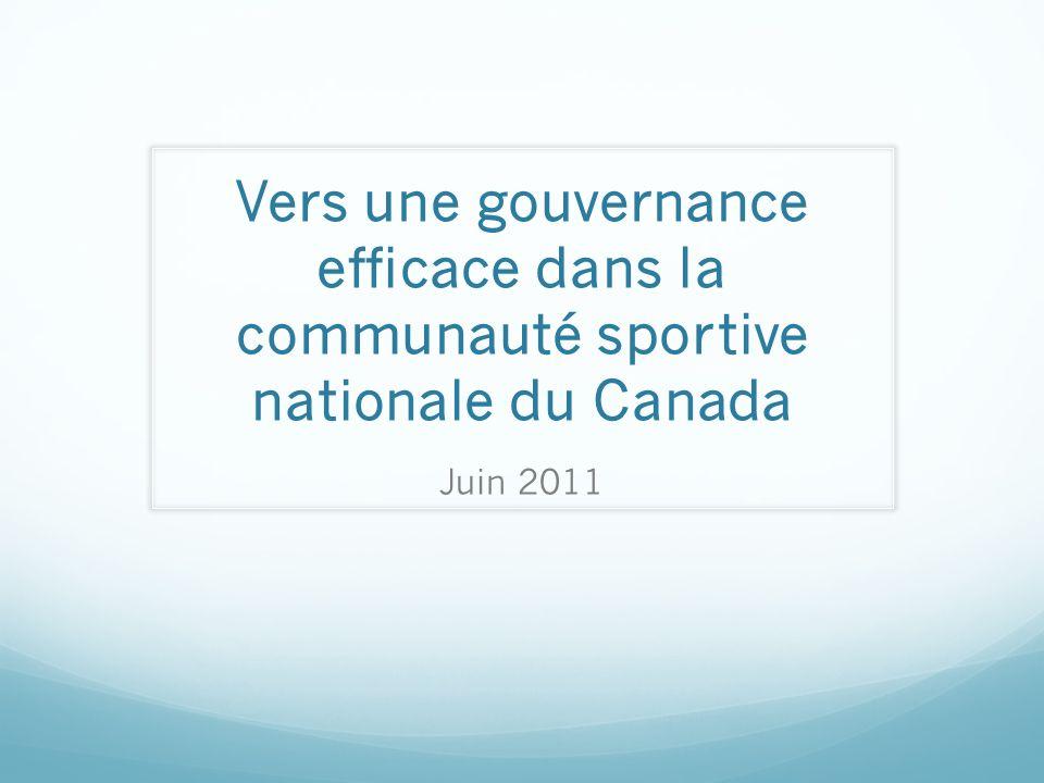 Vers une gouvernance efficace dans la communauté sportive nationale du Canada Juin 2011