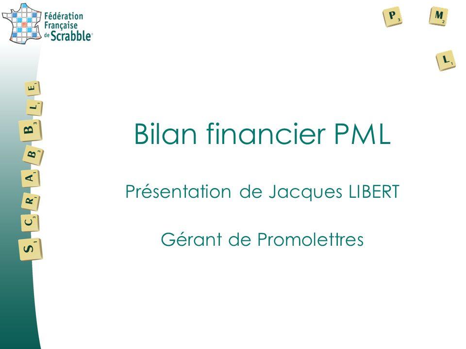 Bilan financier PML Présentation de Jacques LIBERT Gérant de Promolettres